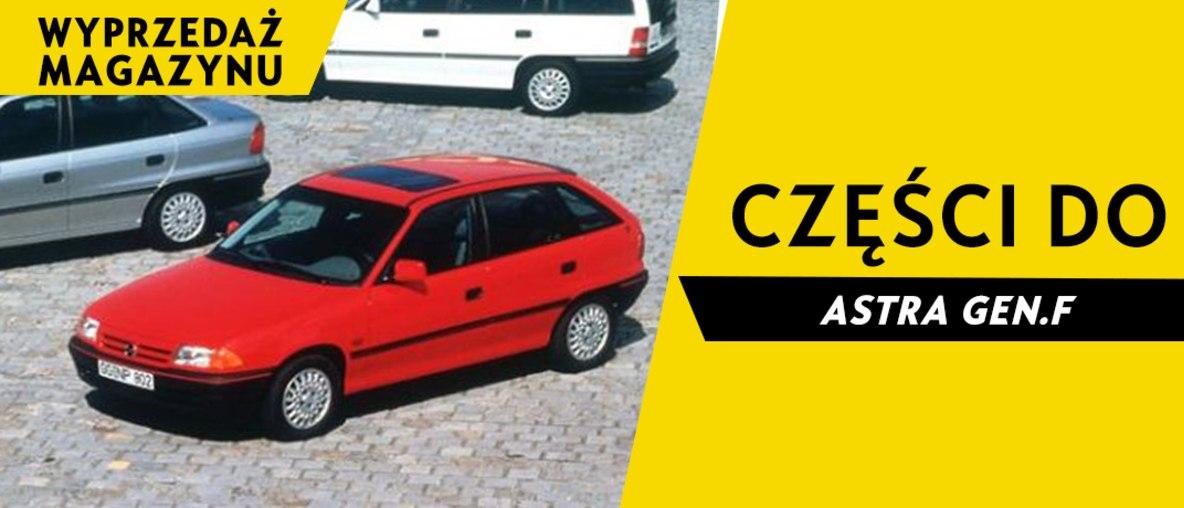 Części do Opel Astra F