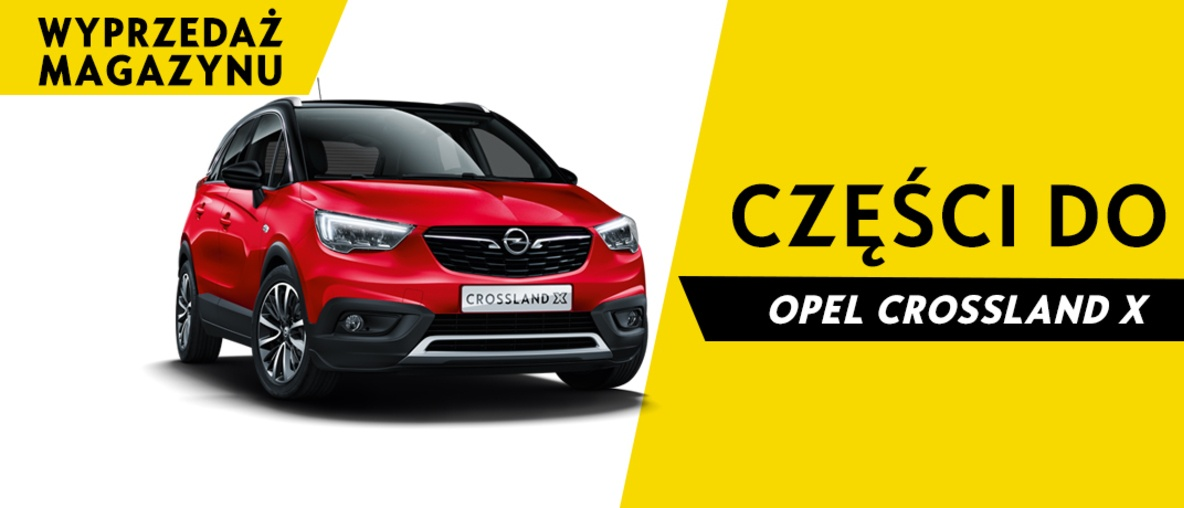 Części do Opel Crossland X