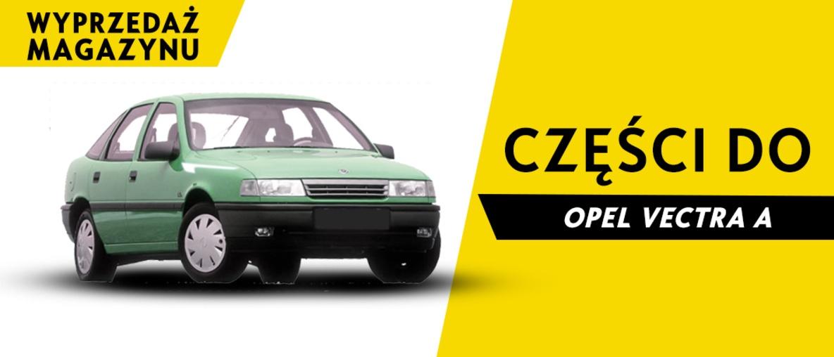 Części do Opel Vectra A