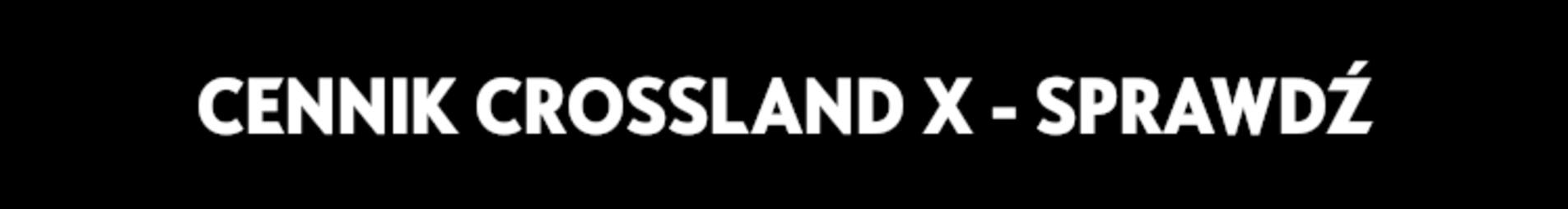 Cennik Opel Crossland X